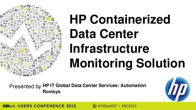 HP Containerized                         Data Center                         Infrastructure                         Monito...