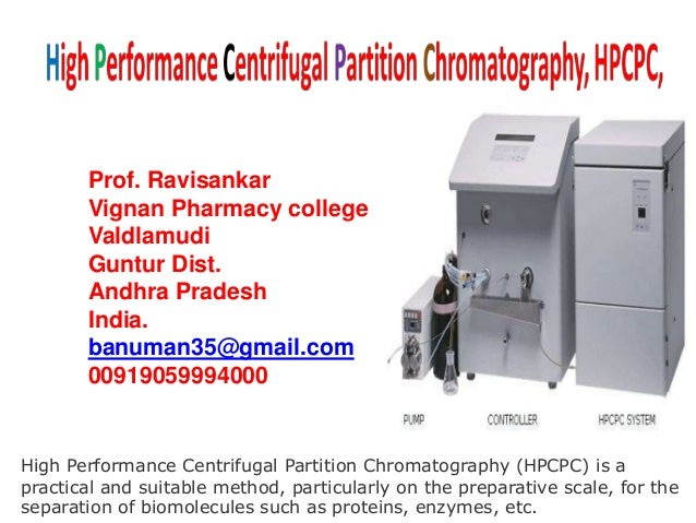 High Performance Centrifugal Partition Chromatography (HPCPC) is apractical and suitable method, particularly on the prepa...