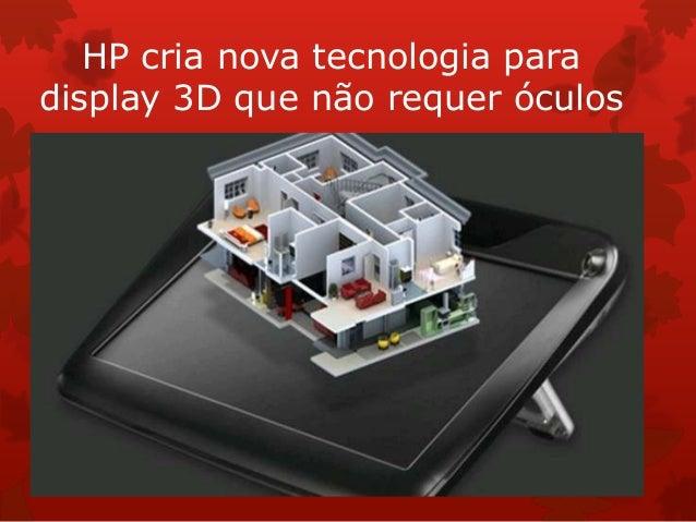 HP cria nova tecnologia para display 3D que não requer óculos