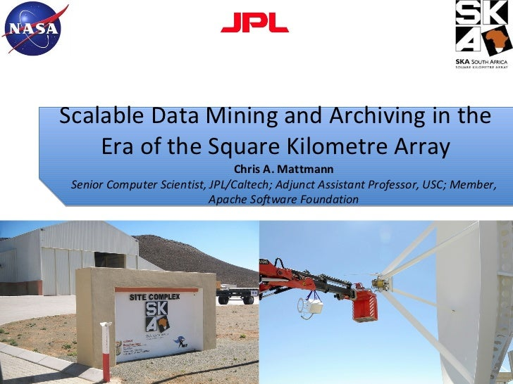 Scalable Data Mining and Archiving in the    Era of the Square Kilometre Array                                Chris A. Mat...