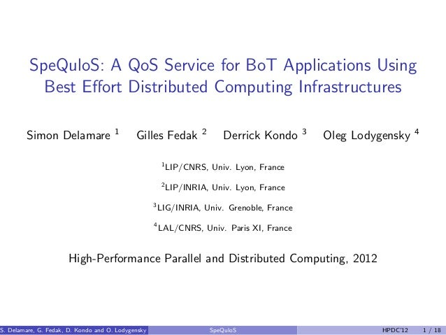 SpeQuloS: A QoS Service for BoT Applications UsingBest Effort Distributed Computing InfrastructuresSimon Delamare 1Gilles F...
