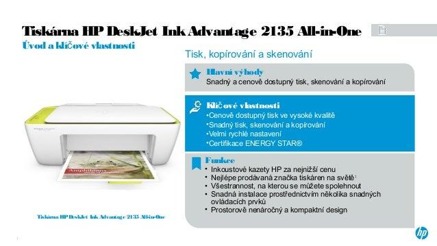 Tiskárna HPDeskJet InkAdvantage 2135 All-in-One Klí ové vlastnostič •Cenově dostupný tisk ve vysoké kvalitě •Snadný tisk, ...