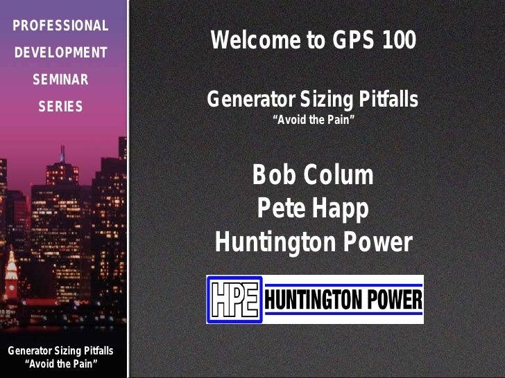 PROFESSIONAL DEVELOPMENT                            Welcome to GPS 100     SEMINAR       SERIES               Generator Si...