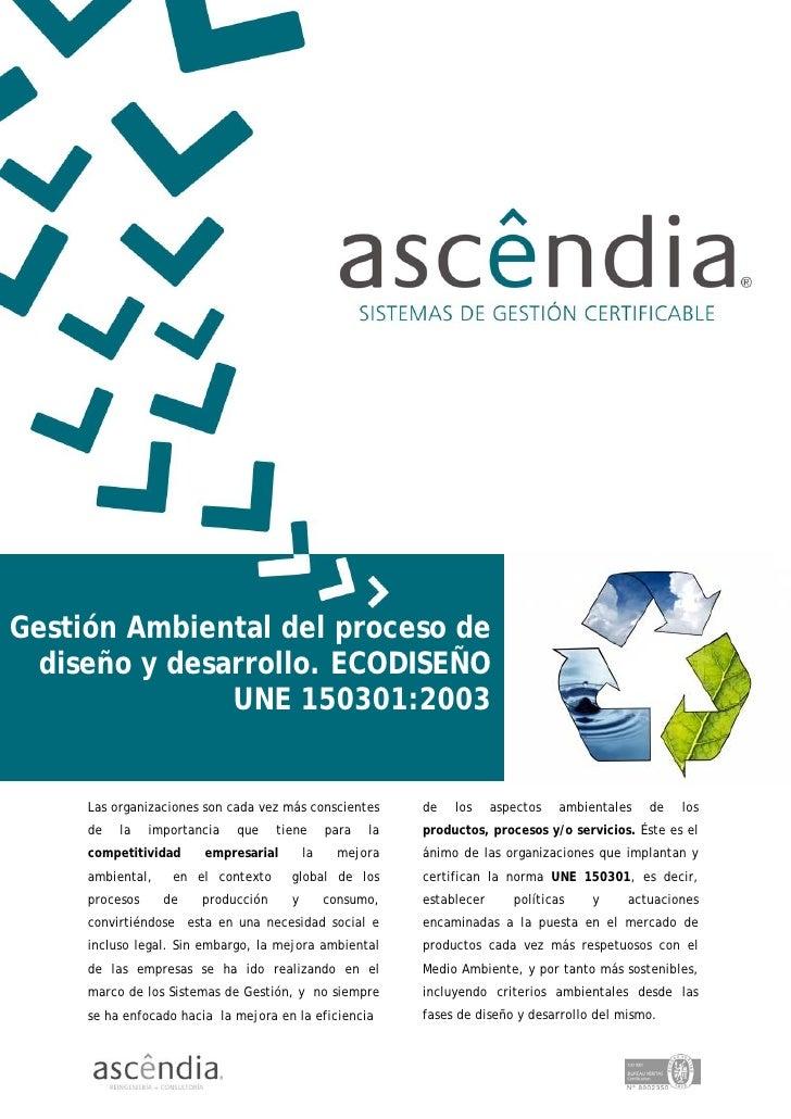 Gestión Ambiental del proceso de   diseño y desarrollo. ECODISEÑO                UNE 150301:2003        Las organizaciones...
