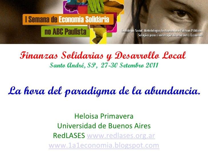 I Semana da Economia Solidária no ABC Paulista São Paulo, Brasil, 26-30 Setembro 2011 Finanzas Solidarias y Desarrollo Loc...