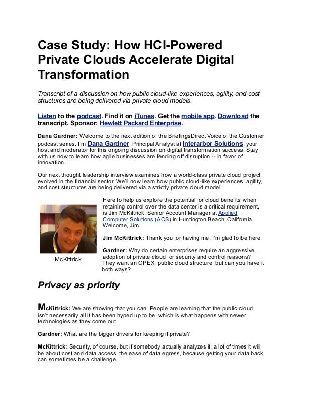 Case Study: How HCI-Powered Private Clouds Accelerate Digital Transformation Transcript of a discussion on how public clou...