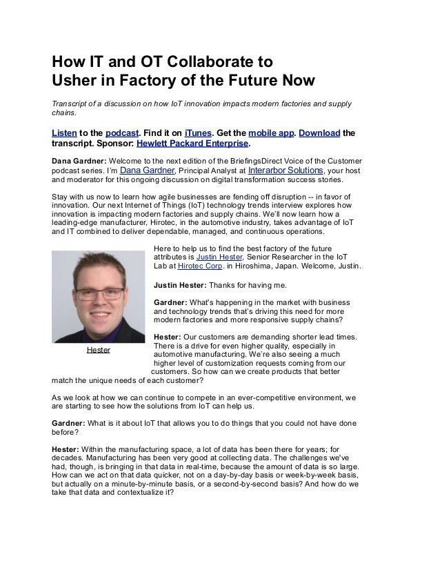 How IT and OT Collaborate to Usher in Factory of the Future Now Transcript of a discussion on how IoT innovation impacts m...