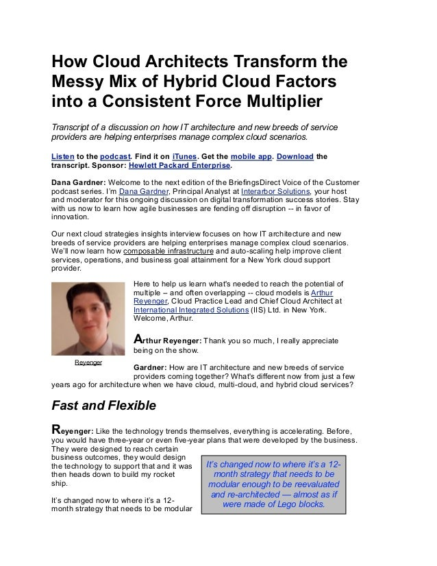 How Cloud Architects Transform the Messy Mix of Hybrid Cloud Factors into a Consistent Force Multiplier Transcript of a di...