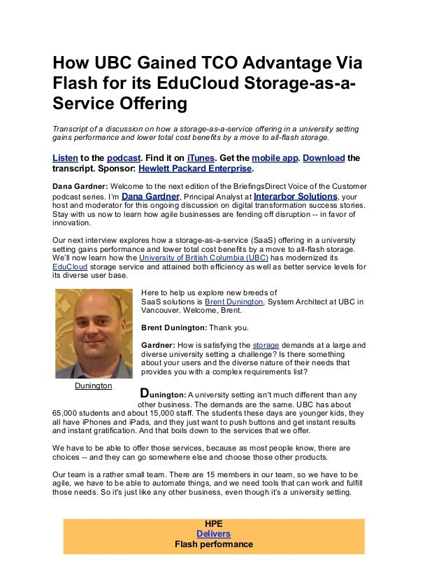 How UBC Gained TCO Advantage Via Flash for its EduCloud Storage-as-a- Service Offering Transcript of a discussion on how a...