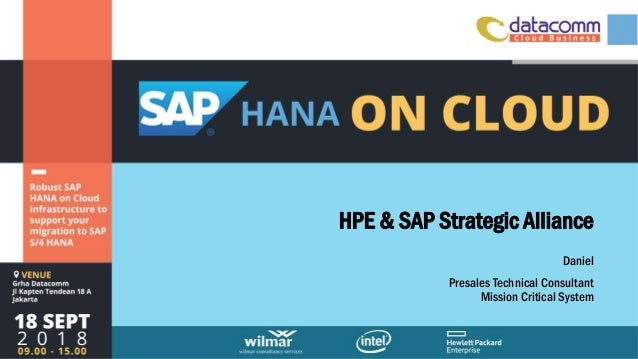 HPE & SAP Strategic Alliance Daniel Presales Technical Consultant Mission Critical System