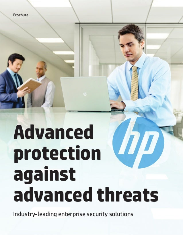Brochure  Advanced protection against advanced threats Industry-leading enterprise security solutions