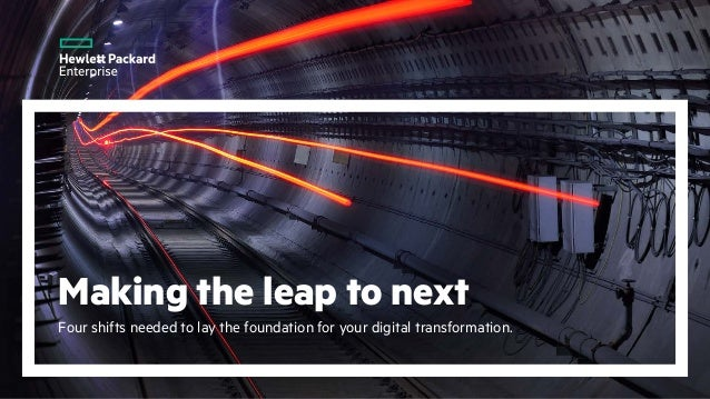 Making the leap to next Four shifts needed to lay the foundation for your digital transformation.