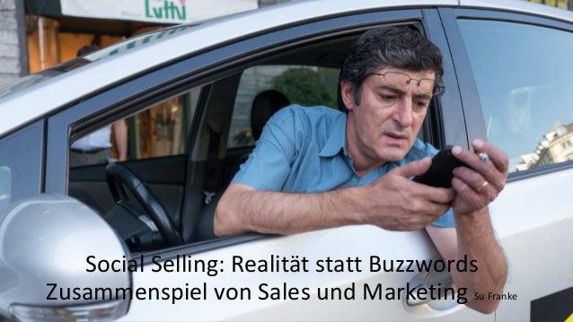 Social Selling:RealitätstattBuzzwords ZusammenspielvonSales undMarketingSuFranke