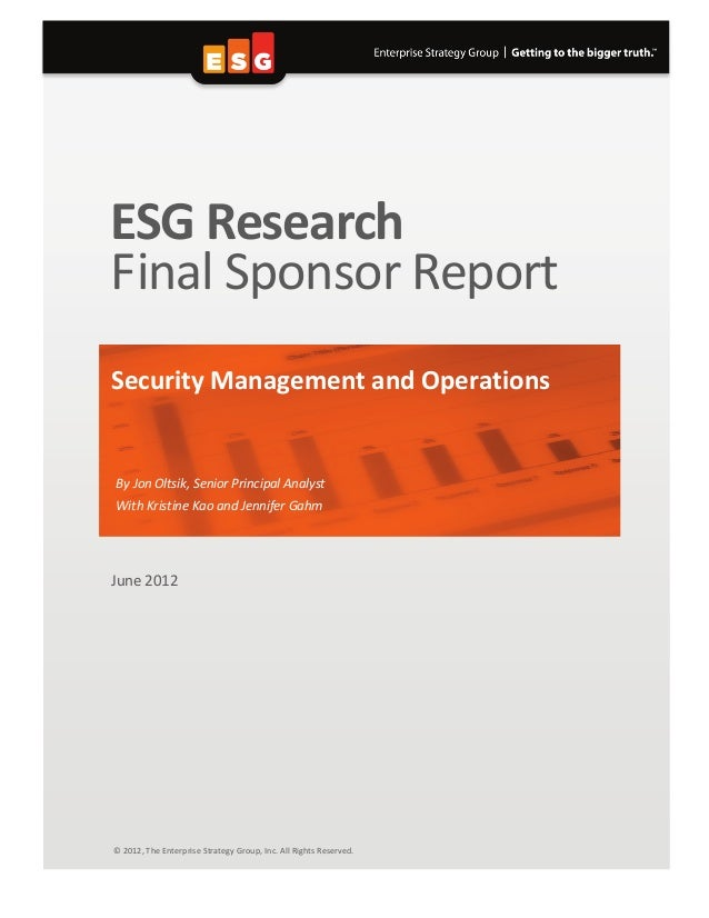 ESG Research Final Sponsor Report Security Management and Operations By Jon Oltsik, Senior Principal Analyst With Kristine...