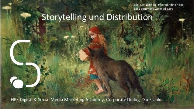 Storytelling und Distribution HPE Digital & Social Media Marketing Academy, Corporate Dialog - Su Franke Bild: Carl Larsso...
