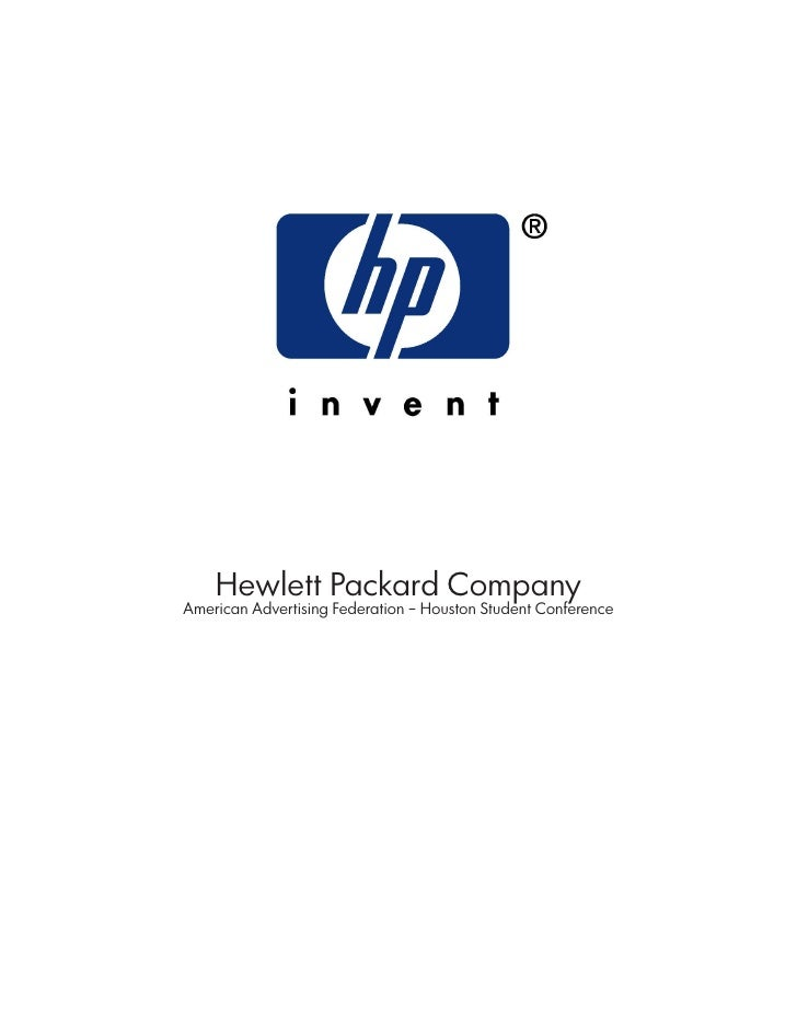 Hewlett Packard Company American Advertising Federation – Houston Student Conference