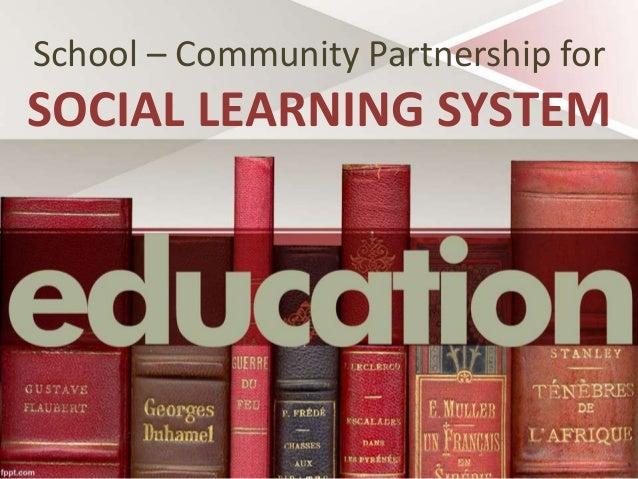 School – Community Partnership for SOCIAL LEARNING SYSTEM