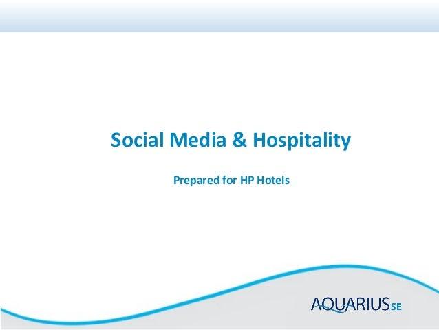 Social Media & Hospitality Prepared for HP Hotels