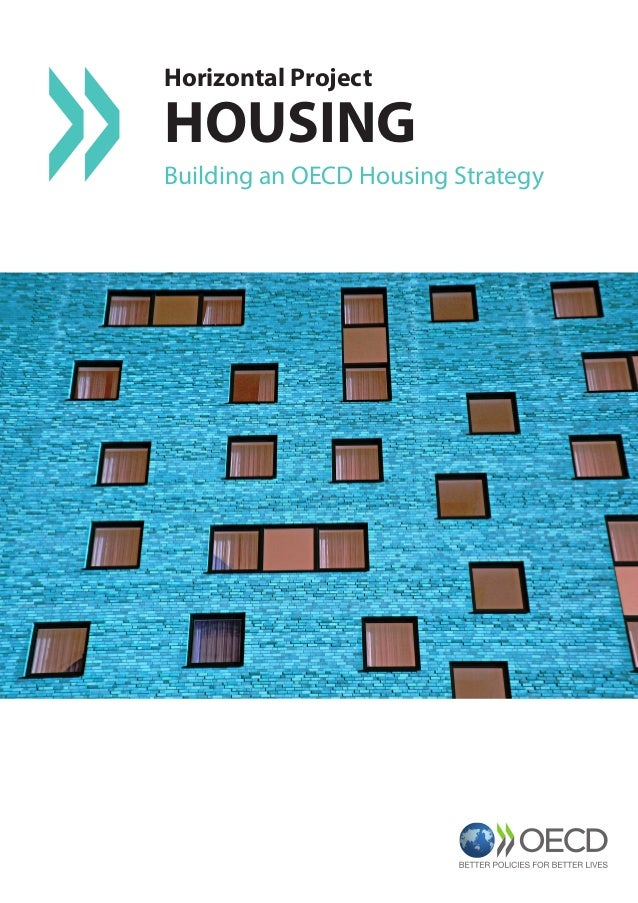 Horizontal Project HOUSING Building an OECD Housing Strategy