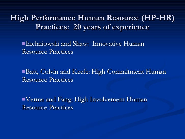 High Performance Human Resource (HP-HR) Practices:  20 years of experience <ul><ul><li>Inchniowski and Shaw:  Innovative H...