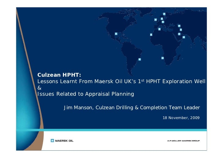 Culzean HPHT:Lessons Learnt From Maersk Oil UK's 1st HPHT Exploration Well&Issues Related to Appraisal Planning         Ji...