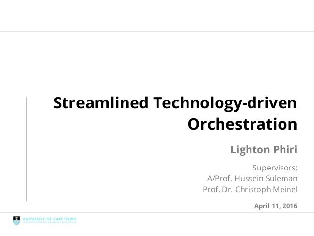 Streamlined Technology-driven Orchestration
