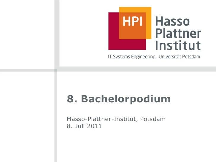 8. BachelorpodiumHasso-Plattner-Institut, Potsdam8. Juli 2011