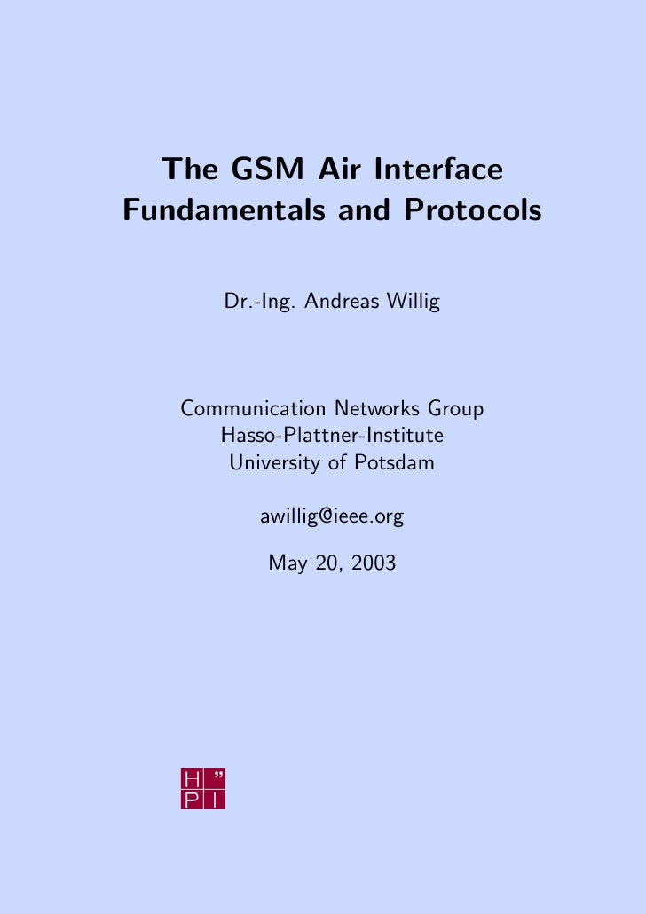 The GSM Air Interface Fundamentals and Protocols         Dr.-Ing. Andreas Willig       Communication Networks Group       ...