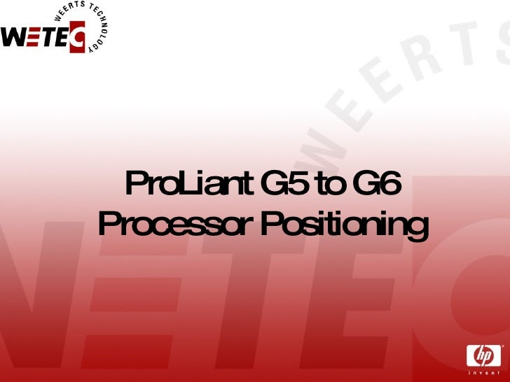 ProLiant G5 to G6 Processor Positioning