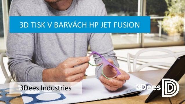 3D TISK V BARVÁCH HP JET FUSION 3Dees Industries