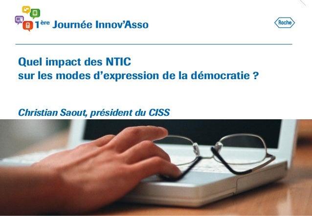 Quel impact des NTIC sur les modes d'expression de la démocratie ? Christian Saout, président du CISS
