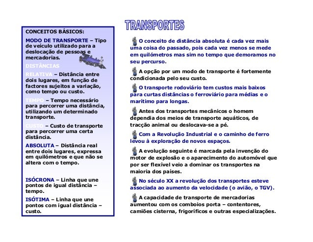 CONCEITOS BÁSICOS: MODO DE TRANSPORTE – Tipo de veículo utilizado para a deslocação de pessoas e mercadorias. DISTÂNCIAS R...