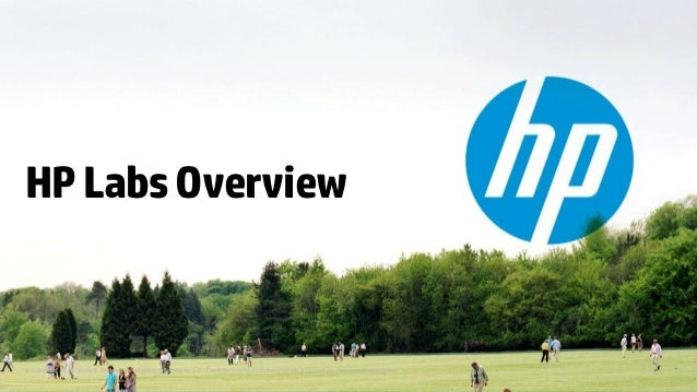HP Labs Overview© Copyright 2012 Hewlett-Packard Development Company, L.P. The information contained herein is subject to ...