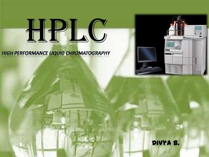 HPLC       Divya B.