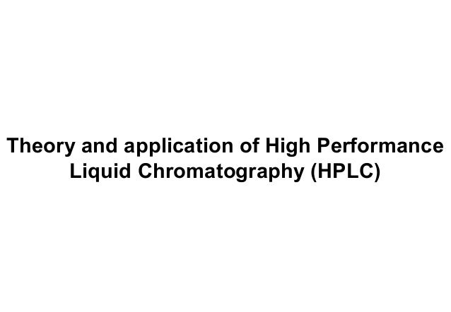 Theory and application of High Performance Liquid