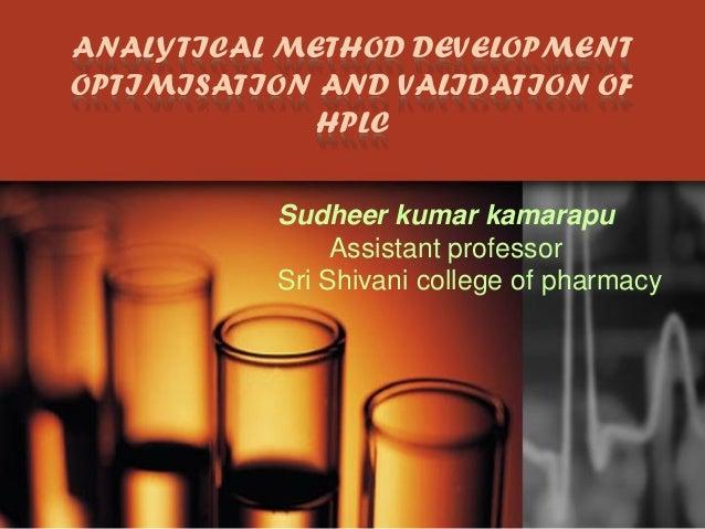 ANALYTICAL METHOD DEVELOPMENTOPTIMISATION AND VALIDATION OF             HPLC          Sudheer kumar kamarapu              ...