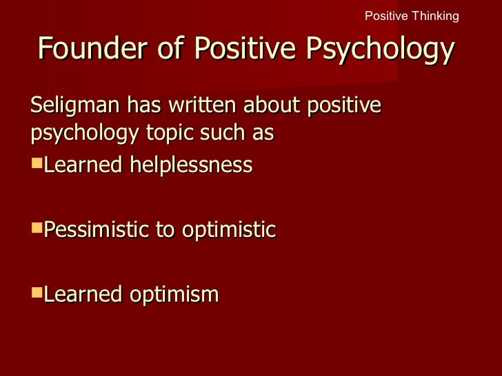 positive psychology and seligman Positive psychology: an introduction pages 5-14 seligman, martin e p csikszentmihalyi, mihaly the evolution of happiness pages 15-23 buss, david m.