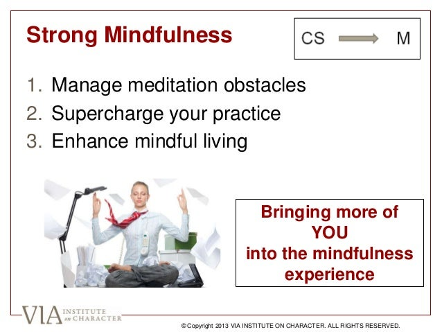 Strong Mindfulness 1. Manage meditation obstacles 2. Supercharge your practice 3. Enhance mindful living Bringing more of ...