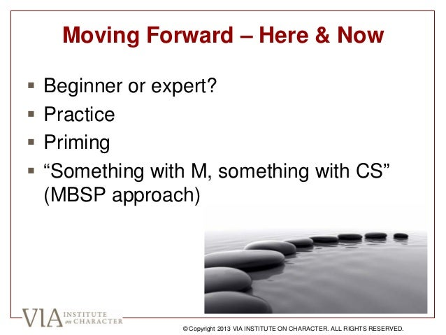 """Moving Forward – Here & Now  Beginner or expert?  Practice  Priming  """"Something with M, something with CS"""" (MBSP appro..."""
