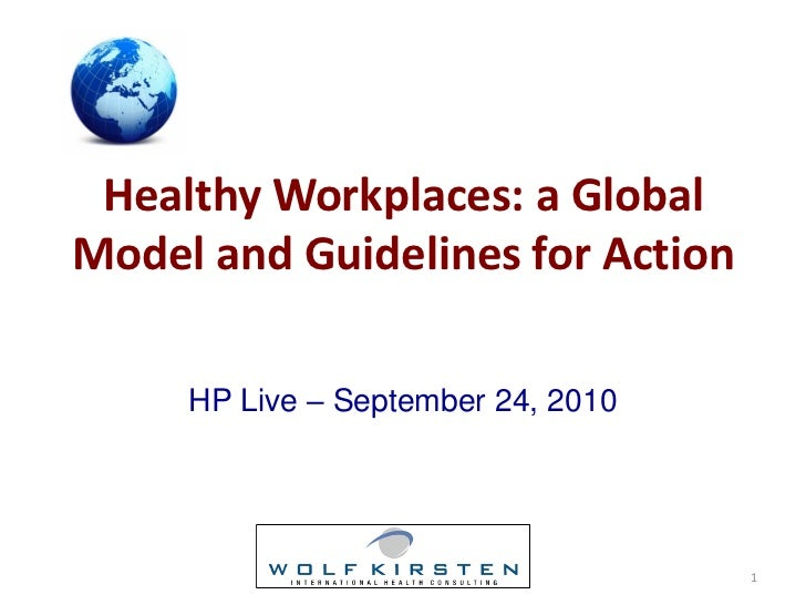 Healthy Workplaces: a GlobalModel and Guidelines for Action     HP Live – September 24, 2010                              ...