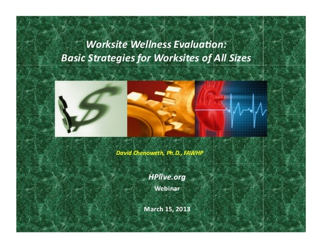 Worksite Wellness Evalua0on: Basic Strategies for Worksites of All Sizes                   David Che...