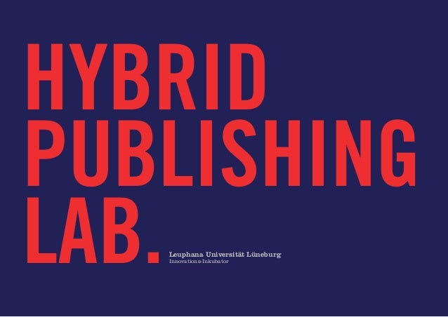 HybridPubLishinglab.   Leuphana Universität Lüneburg   Innovations-Inkubator