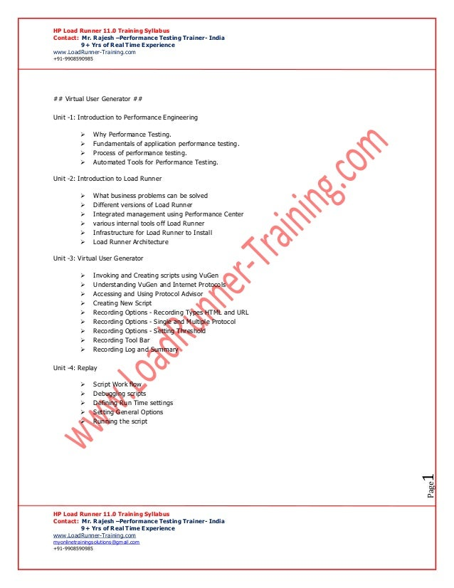 HP Load Runner 11.0 Training SyllabusContact: Mr. Rajesh –Performance Testing Trainer- India9+ Yrs of Real Time Experience...