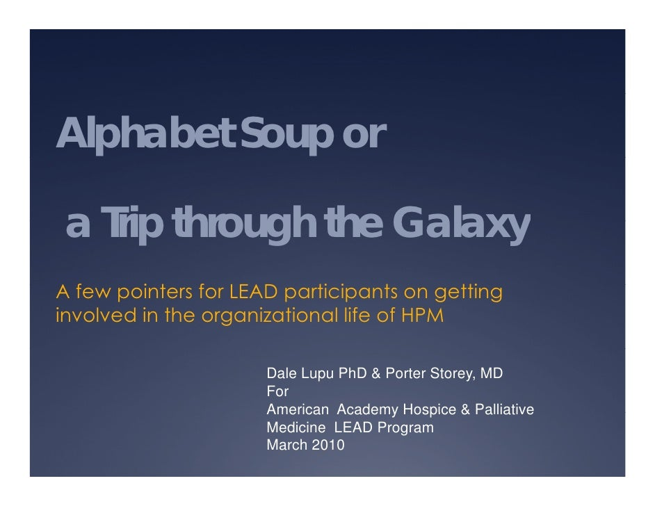 Alphabet Soup or   a Trip through the Galaxy A few pointers for LEAD participants on getting   f      i t   f            t...