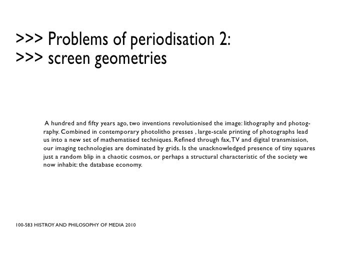 >>> Problems of periodisation 2: >>> screen geometries              A hundred and fifty years ago, two inventions revoluti...