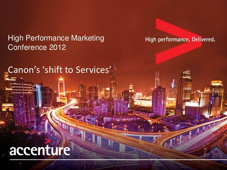 High Performance MarketingConference 2012Canon's 'shift to Services'