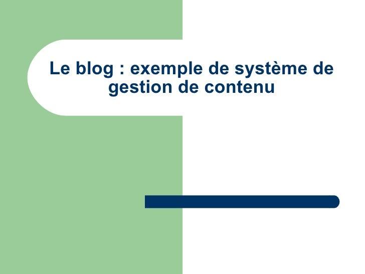 Le blog : exemple de système de gestion de contenu