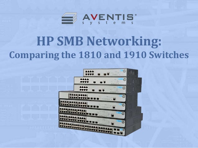 HP SMB Networking: Comparing the 1810 and 1910 Switches