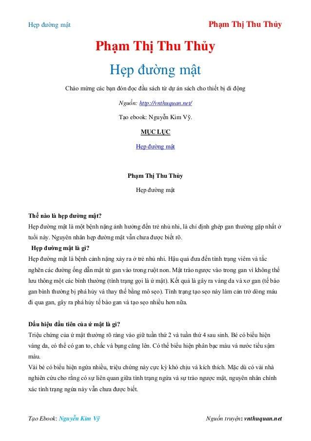 Hẹp đường mật Phạm Thị Thu Thủy Tạo Ebook: Nguyễn Kim Vỹ Nguồn truyện: vnthuquan.net Phạm Thị Thu Thủy Hẹp đường mật Chào ...
