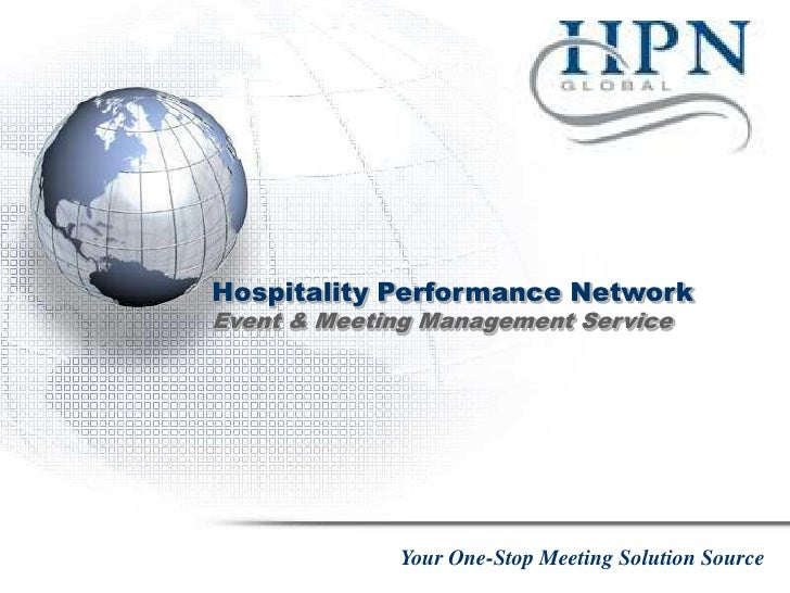 Hospitality Performance NetworkEvent & Meeting Management Service             Your One-Stop Meeting Solution Source